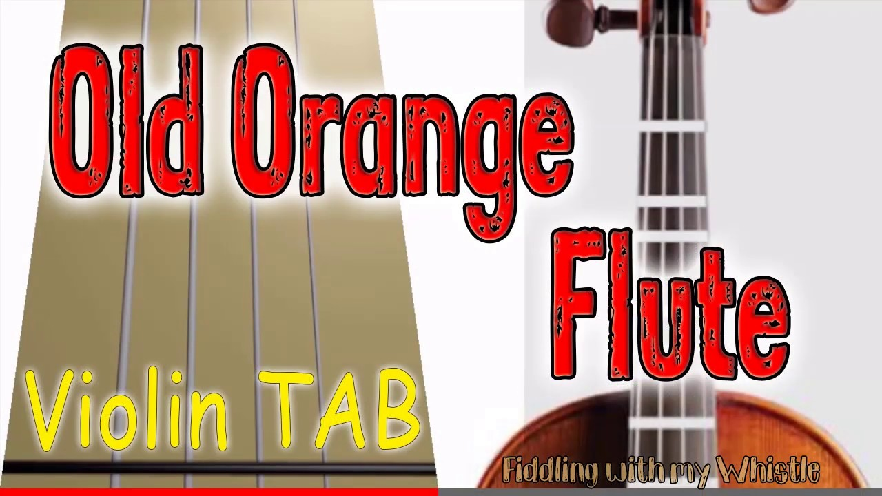 Old Orange Flute – The Dubliners – Violin – Play Along Tab Tutorial