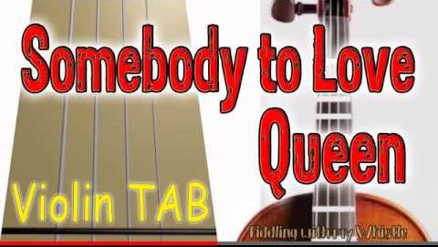 Somebody to Love – Queen – Violin – Play Along Tab Tutorial
