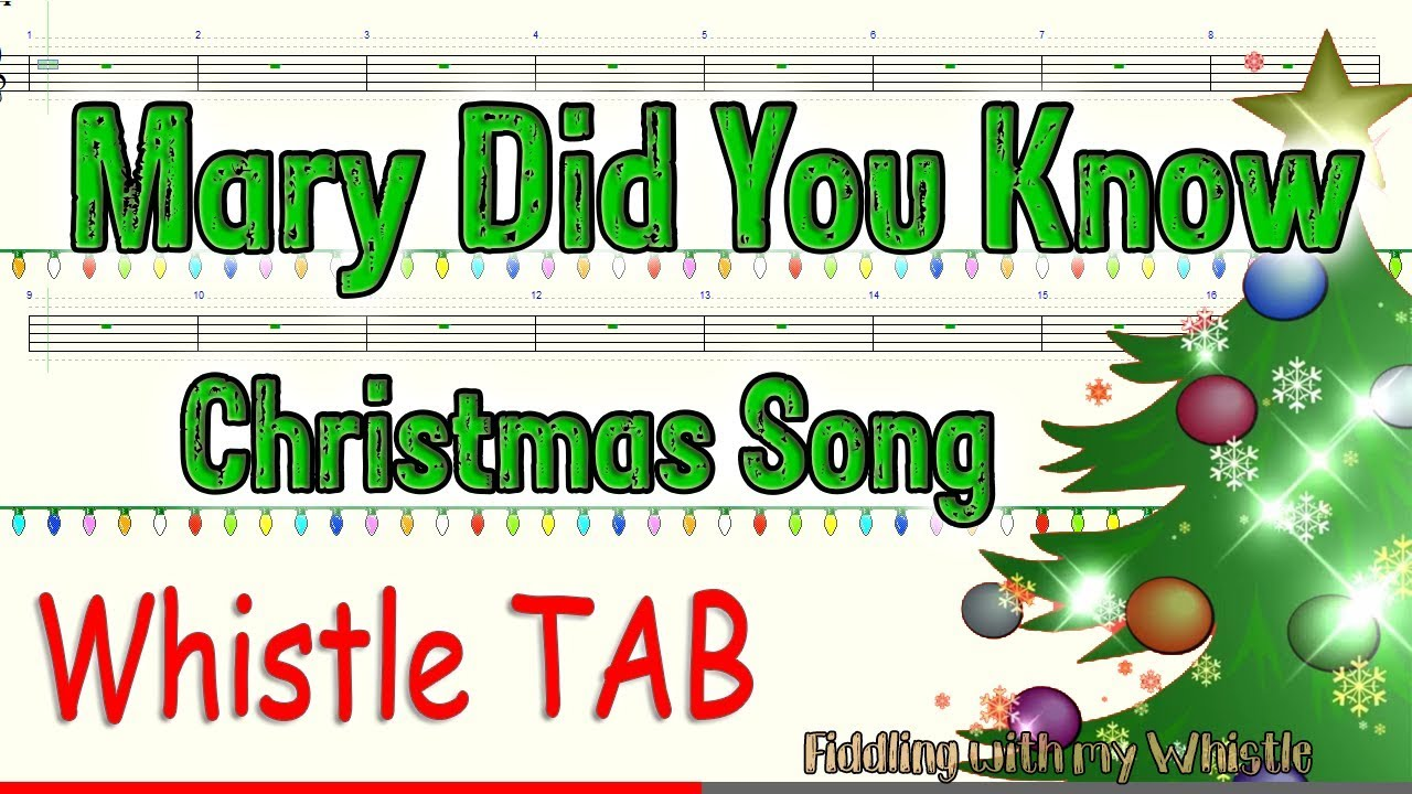 Mary Did You Know - Christmas song - Tin Whistle - Play Along Tab Tutorial - Fiddling with my ...