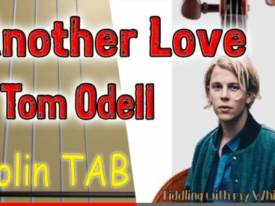 Another Love – Tom Odell – Violin – Play Along Tab Tutorial