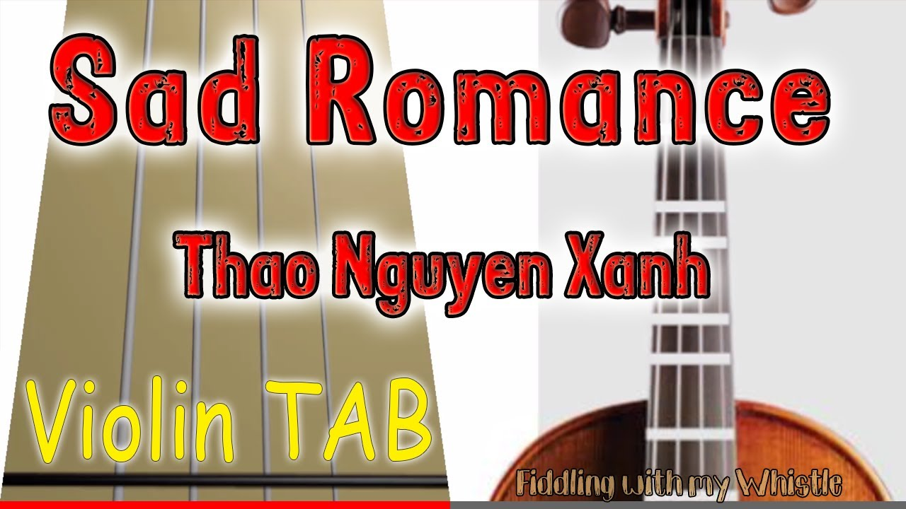 Sad Romance – Thao Nguyen Xanh – Violin – Play Along Tab Tutorial