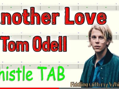 Another Love – Tom Odell – Tin Whistle – Play Along Tab Tutorial