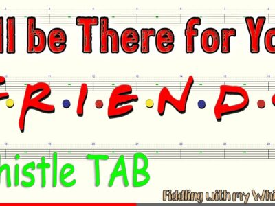 I'll be There for You – Friends Theme – Tin Whistle – Play Along Tab Tutorial