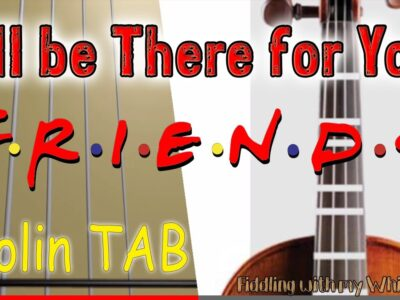 I'll be There for You – Friends Theme – Violin – Play Along Tab Tutorial