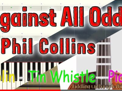 Against All Odds – Phil Collins – Violin – Tin Whistle – Piano