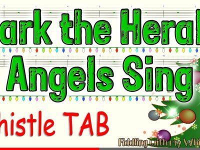 Hark the Herald Angels Sing – Christmas 2020 – Tin Whistle – Play Along Tab Tutorial