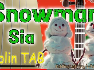 Snowman – Sia – Christmas –  Violin – Play Along Tab Tutorial