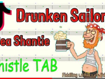 Drunken Sailor – TikTok Sea Shantie – Tin Whistle – Play Along Tab Tutorial