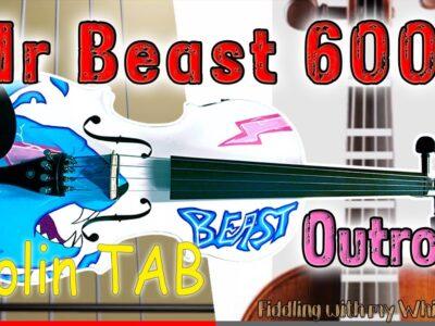 MrBeast6000 – outro – Theme Song – Violin – Play Along Tab Tutorial