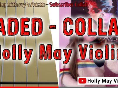 Fadded – Holly May Violin – Subscriber Collab – Play Along Tab Tutorial – Take 2