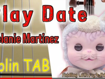Play Date – Melanie Martinez – Violin – Play Along Tab Tutorial