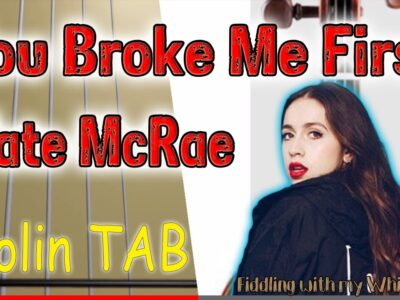 You Broke Me First – Tate McRae – Violin – Play Along Tab Tutorial